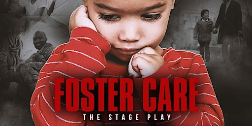 Foster Care The Stage Play