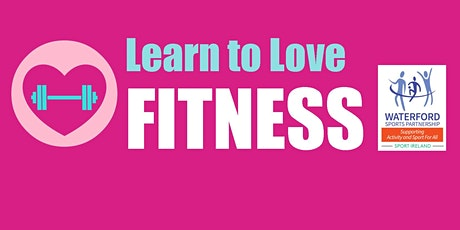 Learn to Love Fitness for Over 16's - Kilgobinet  - March 2020 tickets
