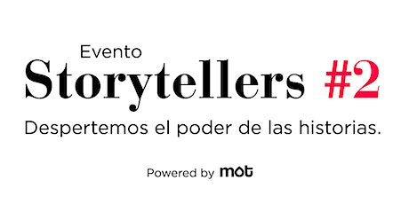 Storytellers #2 - Despertemos el poder de las historias - Powered by MOT entradas