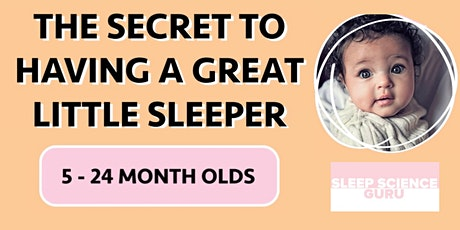 The Secret to Having a Great Little Sleeper: 5-24 months tickets