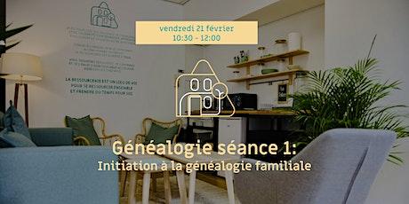 Généalogie séance 1- Initiation à la généalogie familiale tickets