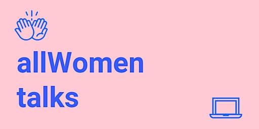 """allWomen Talks #16: """"Breaking the glass ceiling in Product Development"""""""