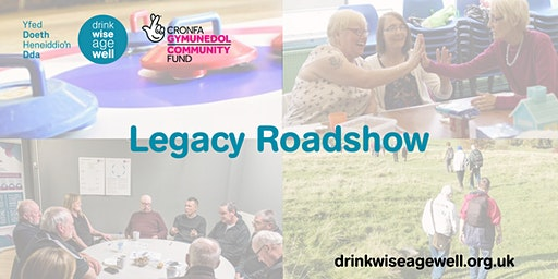 Drink Wise, Age Well Legacy Roadshow: Powys