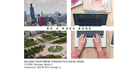 Be a Boss Babe: Building your  empire through PR and Social Media. tickets