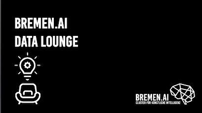 BREMEN.AI Data Lounge #1 Tickets