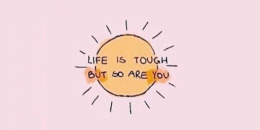 Life is Tough but so are you Fundraiser