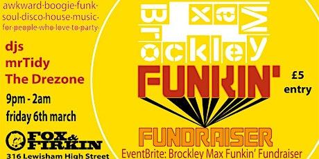 Brockley Max Funkin' Fundraiser tickets