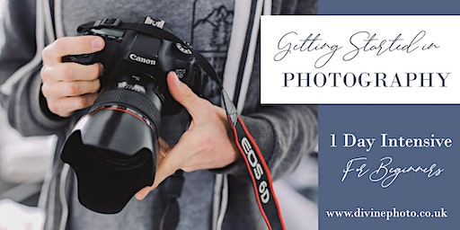 Getting Started in Photography - 1 Day Intensive