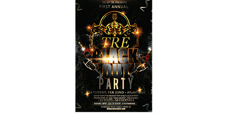 WE SIP TRÈ  FIRST ANNUAL BLACK OUT PARTY tickets