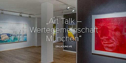 ART TALK #8 der Wertegemeinschaft München