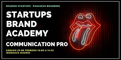 Startups Brand Academy: COMMUNICATION PRO entradas