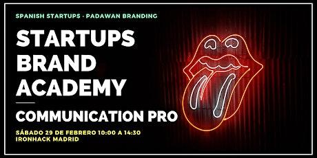 Startups Brand Academy: COMMUNICATION PRO tickets