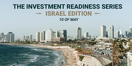 The Investment Readiness Series – Israel Edition tickets