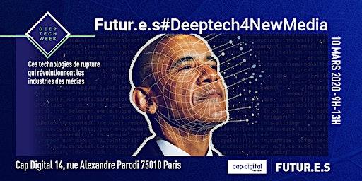 Futur.e.s #DeepTech4NewMedia – Quand les DeepTechs propulsent les Industries Culturelles et Créatives