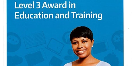April 2020 - L3 Award in Education & Training 5 Day Course tickets