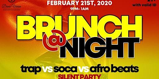 BRUNCH @ NIGHT TRAP VS SOCA VS AFROBEATS SILENT PARTY