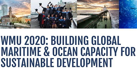 WMU 2020: Building Global Maritime and Ocean Capacity for Sustainable Development  tickets