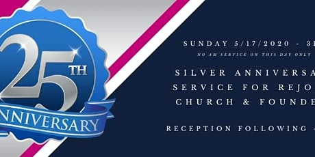 25th Silver Anniversary Service For Rejoice Church & Founders tickets