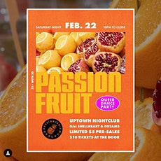 Passionfruit Queer Dance Party w/ DJ Shellheart at The Uptown! tickets