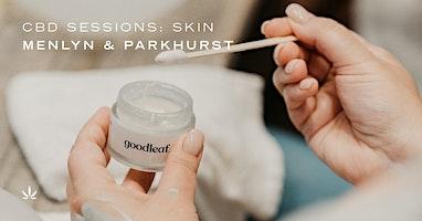 Goodleaf CBD Sessions: Skin | Parkhurst
