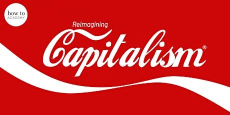 Reimagining Capitalism | Harvard Professor Rebecca Henderson tickets