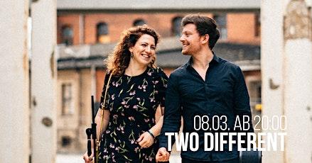 TWO DIFFERENT @ Kultur.Werkstatt B26 Tickets