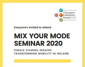 MIX YOUR MODE SEMINAR-Female Change-Makers Transforming Mobility in Ireland tickets