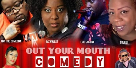 OUT YOUR MOUTH COMEDY SHOW tickets