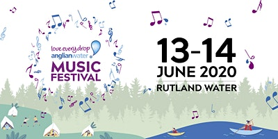 Anglian Water Music Festival - Rutland Water 13th and 14th June 2020