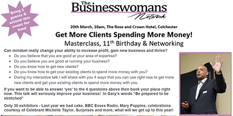 20th March - Get More Customers Spending More Money Networking and 11th Birthday Event tickets