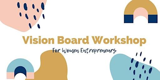 Vision Board Workshop for Women Entrepreneurs