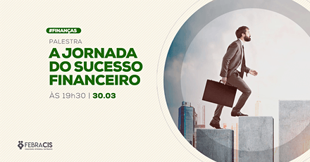 [POA] Palestra A Jornada do Sucesso Financeiro 30/03/2020 ingressos