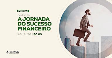 [POA] Palestra A Jornada do Sucesso Financeiro 30/03/2020