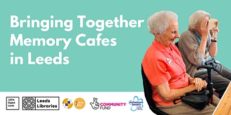 Bringing together Memory Cafes in Leeds tickets