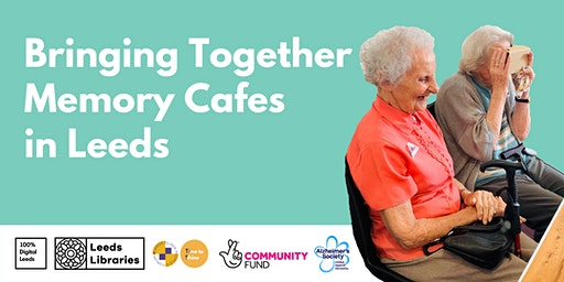 Bringing together Memory Cafes in Leeds