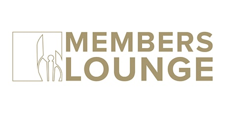 2020 Members Lounge  - Member Tickets tickets