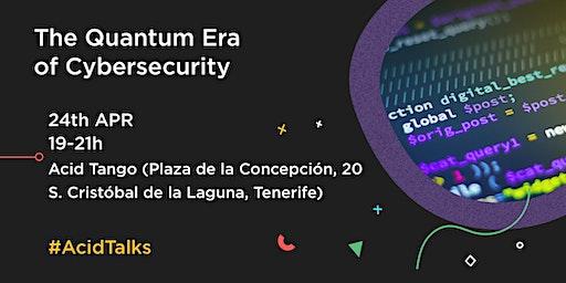 The Quantum Era of Cybersecurity