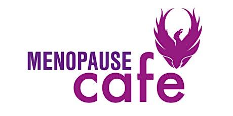Menopause Cafe  (drink, eat, talk menopause) tickets