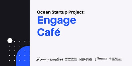 Ocean Startup Project Engage Café: Yarmouth, NS tickets
