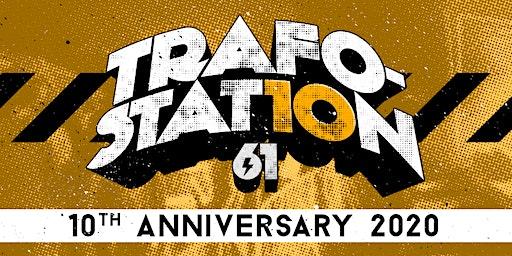 Trafostation 61-Festival 10 Years Anniversary