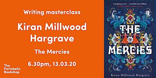 Fiction Writing Masterclass with Kiran Millwood Hargrave