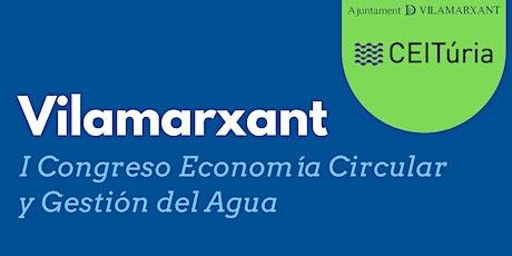 Vilamarxant: I Congreso Economía Circular y Gestión del Agua ingressos