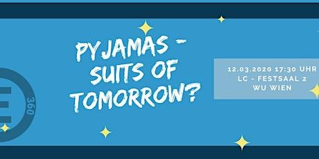 Entrepreneurship 360 °: Pyjamas - suits of tomorrow? Tickets