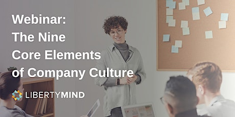 Webinar: The Nine Core Elements of Company Culture tickets