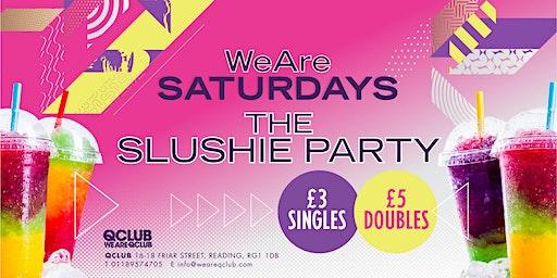 WeAreSaturdays / The Slushie Party!