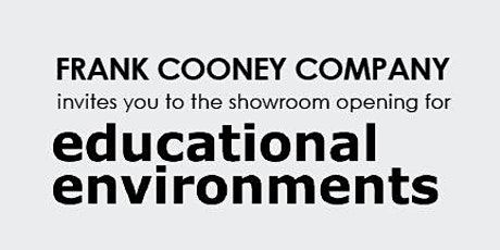 Educational Environments Showroom Opening with Frank Cooney Company and David A. Stubbs II tickets