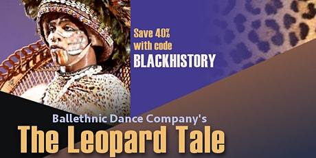 Ballethnic's The Leopard Tale - Saturday Evening tickets