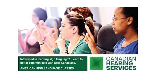 ASL 102 - CHS Mississauga, Mondays, April 20 - June 29, 2020, 6 PM - 9 PM
