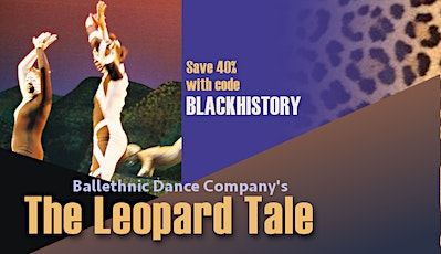 Ballethnic's The Leopard Tale - Sunday Matinee tickets