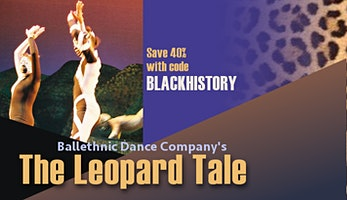 Ballethnic's The Leopard Tale - Sunday Matinee